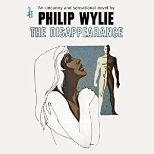 The Disappearance | [Philip Wylie]