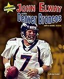John Elway and the Denver Broncos: Super Bowl XXXIII (Super Bowl Superstars)