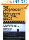 The Independent Film Producer's Survival Guide: A Business And Legal Sourcebook 2nd Edition