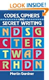 Codes, Ciphers and Secret Writing (Test Your Code Breaking Skills)