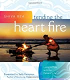 img - for Shiva Rea: Tending the Heart Fire: Living in Flow with the Pulse of Life book / textbook / text book