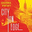 City on Edge: Eve Rossi Series, Book 2 Audiobook by Stefanie Pintoff Narrated by Tanya Eby