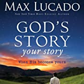 God's Story, Your Story: When His Becomes Yours | [Max Lucado]