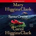 Santa Cruise: A Holiday Mystery at Sea (       UNABRIDGED) by Mary Higgins Clark, Carol Higgins Clark Narrated by Carol Higgins Clark