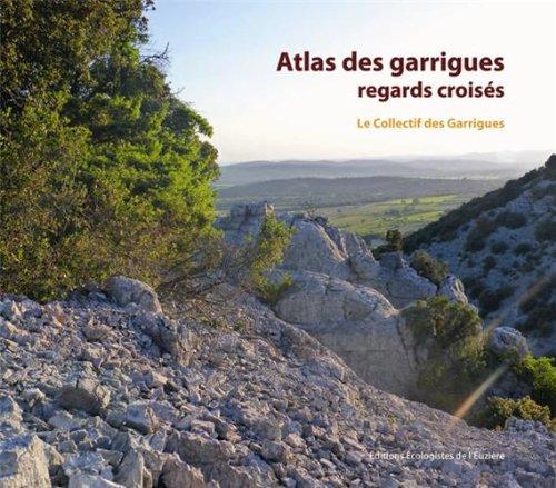 Atlas des garrigues : regards croisés, entre vallée de l'Hérault et vallée de la Cèze
