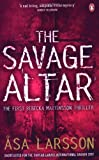 The Savage Altar Asa Larsson