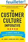The Customer Culture Imperative: A Le...