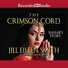 The Crimson Cord: Rahab's Story (Daughters of the Promised Land, Book 1) Audiobook by Jill Eileen Smith Narrated by Callie Beaulieu