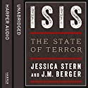 ISIS: The State of Terror Audiobook by Jessica Stern, J. M. Berger Narrated by Ray Porter