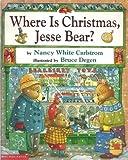 Where is Christmas, Jesse Bear? (0439305497) by Carlstrom, Nancy White
