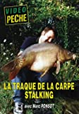 La traque de la carpe stalking