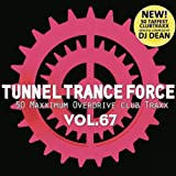 Tunnel Trance Force Vol.67