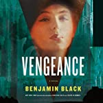 Vengeance (       UNABRIDGED) by Benjamin Black Narrated by John Keating