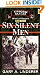 Six Silent Men...Book Three: 101st LR...