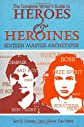 The Complete Writer&#39;s Guide to Heroes and Heroines