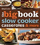 Betty Crocker The Big Book of Slow Cooker, Casseroles & More (Betty Crocker Big Book)