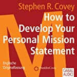 How to Develop Your Personal Mission Statement: Englische Originalfassung | Stephen R. Covey