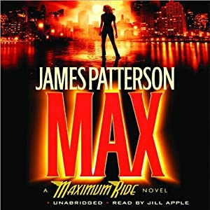 MAX: A Maximum Ride Novel | [James Patterson]