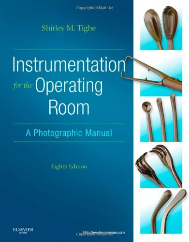 Instrumentation For The Operating Room: A Photographic Manual, 8E