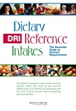 img - for Dietary Reference Intakes: The Essential Guide to Nutrient Requirements book / textbook / text book