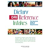 Dietary Reference Intakes: the Essential Guide to Nutrient Requirementsby Jennifer J. Otten
