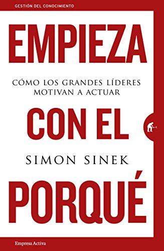 Empieza con el porque  [Simon Sinek] (Tapa Blanda)