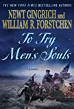 To Try Men's Souls: A Novel of George Washington and the Fight for American Freedom (George Washington Series)