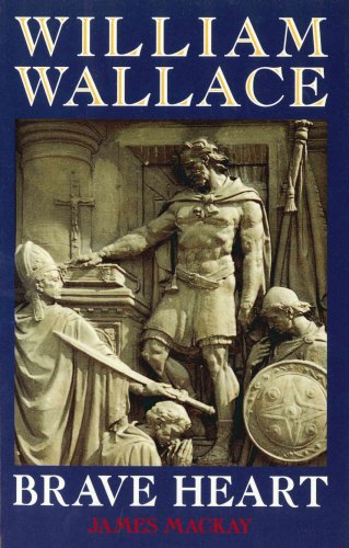 a story of william wallace This chapter gives the description of william wallace in the different histories by   the history of scotland has always been about its quest for independence.