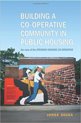 Building a Co-operative Community in Public Housing: The Case of the Atkinson Housing Co-operative