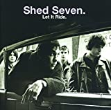 Shed Seven Let It Ride