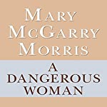 A Dangerous Woman | Mary McGarry Morris
