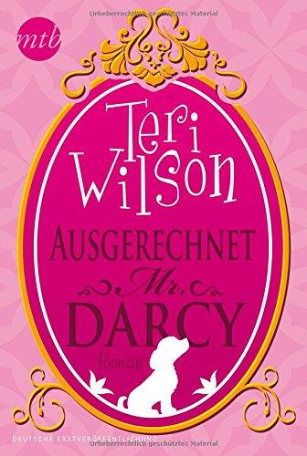 Teri Wilson: Ausgerechnet Mr. Darcy