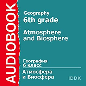 Geography for 6th Grade: Atmosphere and Biosphere [Russian Edition] Audiobook