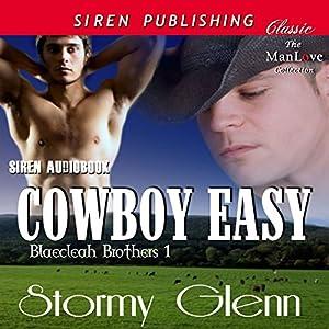 Cowboy Easy: Blaecleah Brothers, Book 1 | [Stormy Glenn]