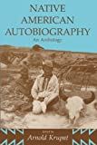 img - for Native American Autobiography: An Anthology (Wisconsin Studies in Autobiography) by Krupat, Arnold (1994) Paperback book / textbook / text book