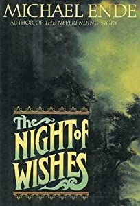 The Night of Wishes: Or the Satanarchaeolidealcohellish Notion Potion by Michael Ende