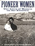 img - for Pioneer Women: The Lives of Women on the Frontier book / textbook / text book