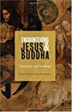 Encountering Jesus & Buddha: Their Lives and Teachings (0800635639) by Ulrich, Luz