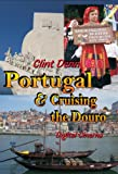 Clint Denn's Portugal & Cruising the Douro Valley Clint Denn's Portugal & Cruising the Douro Valley [DVD] [NTSC]