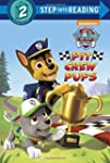 Pit Crew Pups (Paw Patrol) (Step Into...