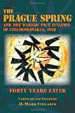 img - for The Prague Spring and the Warsaw Pact Invasion of Czechoslovakia, 1968: Forty Years Later book / textbook / text book