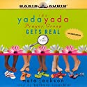 The Yada Yada Prayer Group Gets Real: Yada Yada Prayer Group Audiobook by Neta Jackson Narrated by Barbara Rosenblat