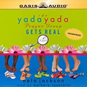 The Yada Yada Prayer Group Gets Real: Yada Yada Prayer Group | [Neta Jackson]