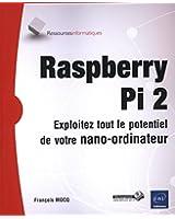 Raspberry Pi 2 - Exploitez tout le potentiel de votre nano-ordinateur
