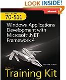 Self-Paced Training Kit (Exam 70-511) Windows Applications Development with Microsoft .NET Framework 4 (MCTS) (Microsoft Press Training Kit)