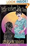 Little Suckers Bite Too (Vampires of San Francisco series Book 6)