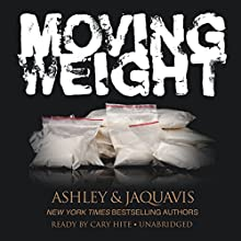 Moving Weight (       UNABRIDGED) by Ashley JaQuavis Narrated by Cary Hite