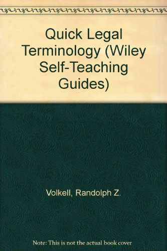 Quick Legal Terminology (Wiley Self-Teaching Guides)