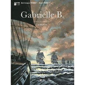 Gabrielle B. cycle 2 Antilles, Tome 1 : Liberté