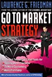 img - for Go To Market Strategy: Advanced Techniques and Tools for Selling More Products to More Customers More Profitably 1st Edition( Hardcover ) by Friedman, Lawrence published by Butterworth-Heinemann book / textbook / text book